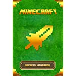 Minecraft: Secrets Handbook: The Ultimate Minecraft Secret Book. Minecraft Game Tips & Tricks, Hints and Secrets. (Minecraft Books)