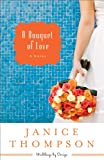 Bouquet of Love, A (Weddings by Design Book #4): A Novel