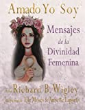 img - for Amado Yo Soy: Mensajes de la Divinidad Femenina (Volume 1) (Spanish Edition) book / textbook / text book