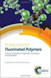 img - for Fluorinated Polymers: Volume 1: Synthesis, Properties, Processing and Simulation (Polymer Chemistry Series) book / textbook / text book