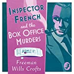Inspector French and the Box Office Murders: Inspector French Mystery, Book 5 | Freeman Wills Crofts