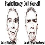 Psychotherapy: Do It Yourself | Jeffrey Dale Jeschke