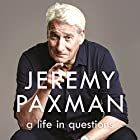 A Life in Questions Audiobook by Jeremy Paxman Narrated by Jeremy Paxman