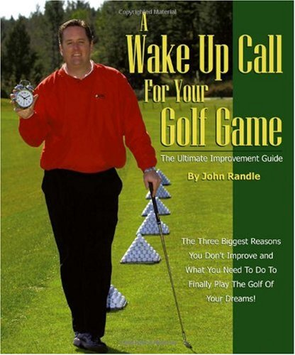 A Wake Up Call for Your Golf Game: The Ultimate Improvement Guide