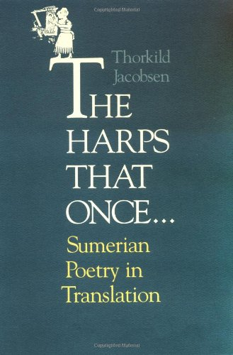 The Harps That Once . . .: Sumerian Poetry in Translation