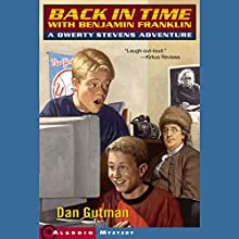 Back in Time with Benjamin Franklin: Qwerty Stevens Adventures (       UNABRIDGED) by Dan Gutman Narrated by Joshua Swanson