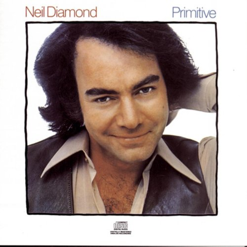 Neil Diamond - Primitive - Zortam Music