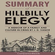 Summary of Hillbilly Elegy: A Memoir of a Family and Culture in Crisis Audiobook by  CompanionReads Summary Narrated by Leslie Dancey