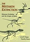 Mistaken Extinction: Dinosaur Evolution and the Origin of Birds (071672944X) by Lowell Dingus