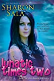Lunatic Times Two: 4 (Lunatic Life Series)