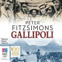 Gallipoli (       UNABRIDGED) by Peter FitzSimons Narrated by Robert Meldrum