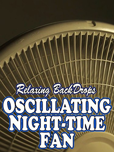 Relaxing BackDrops Oscillating Night-Time Fan