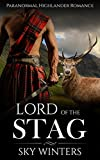 ROMANCE: HIGHLANDER ROMANCE: Lord of the Stag (Mail Order Bride Shifter Fantasy Romance) (Historical Paranormal Romance)