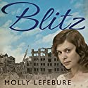 Blitz Audiobook by Molly Lefebure Narrated by Annie Aldington