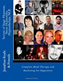 img - for Secrets of Stage Hypnosis, Street Hypnotism, Hypnotherapy, NLP,: Complete Mind Therapy and Marketing For Hypnotists book / textbook / text book