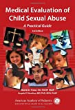 Medical Evaluation of Child Sexual Abuse: A Practical Guide (Finkel, Medical Evaluation of Child Sexual Abuse)