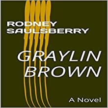 Graylin Brown Audiobook by Rodney Saulsberry Narrated by Rodney Saulsberry