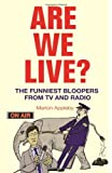 Are We Live?: The Funniest Bloopers from TV and Radio