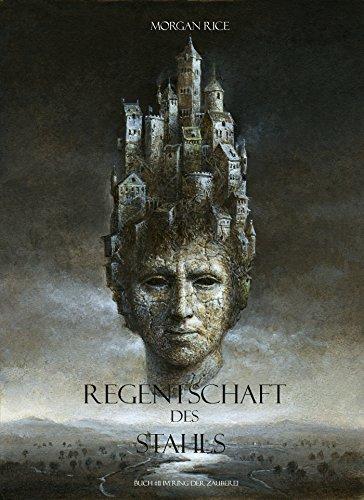 Morgan Rice - Regentschaft Des Stahls (Band #11 Im Ring Der Zauberei) (German Edition)
