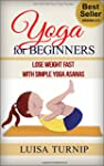 Yoga for Beginners: How to Lose Weigh...