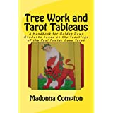 Tree Work and Tarot Tableaus: A Handbook for Golden Dawn Students based on the Teachings of Paul Foster Case