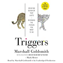 Triggers: Creating Behavior That Lasts - Becoming the Person You Want to Be Audiobook by Marshall Goldsmith, Mark Reiter Narrated by Marshall Goldsmith