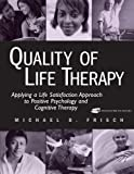 img - for Quality of Life Therapy: Applying a Life Satisfaction Approach to Positive Psychology and Cognitive Therapy book / textbook / text book