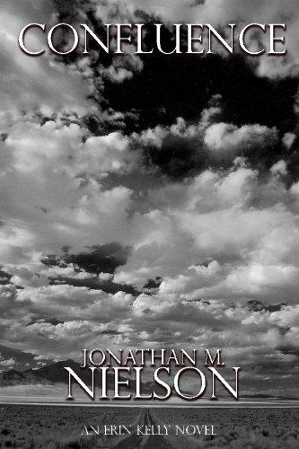 Book: Confluence - An Erin Kelly Novel (Volume 2) by Jonathan M. Nielson