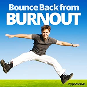 Bounce Back from Burn Out Hypnosis Speech