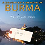 A Daughter's Memoir of Burma | Wendy Law-Yone