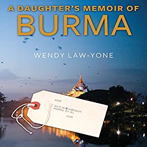 A Daughter's Memoir of Burma Audiobook