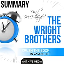 David McCullough's The Wright Brothers Summary Audiobook by  Ant Hive Media Narrated by Tyson Underwood