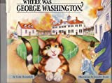img - for Where Was George Washington book / textbook / text book