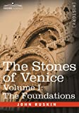 The Stones of Venice, Volume I - The Foundations