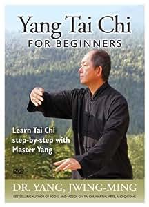 Yang Tai Chi for Beginners (YMAA Taijiquan) Dr. Yang, Jwing-Ming