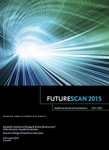 FutureScan 2015: Healthcare Trends And Implications 2015-2020