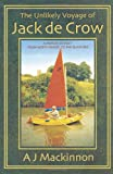 img - for The Unlikely Voyage of Jack De Crow: A Mirror Odyssey from North Wales to the Black Sea book / textbook / text book