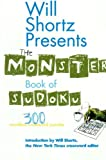 Will Shortz Presents The Monster Book of Sudoku: 300 Wordless Crossword Puzzles (0312362692) by Shortz, Will