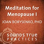 Meditation for Menopause, Vol. I: Appreciating Your Body | [Joan Boreysenko]