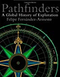 Pathfinders: A Global History of Exploration (0199295905) by Felipe Fernndez-Armesto