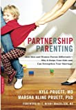 Image of Partnership Parenting: How Men and Women Parent Differently--Why It Helps Your Kids and Can Strengthen Your Marriage