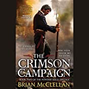 The Crimson Campaign: The Powder Mage Trilogy, Book 2 | Brian McClellan