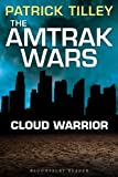 The Amtrak Wars: Cloud Warrior: The Talisman Prophecies Part 1 (Amtrak Wars series)