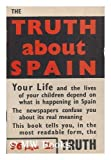 img - for The truth about Spain / by H.R.G. Greaves and David Thomson book / textbook / text book