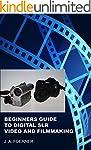 Beginners Guide to Digital SLR Video...