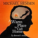 A Warm Place to Call Home: A Demon's Story | Michael Siemsen