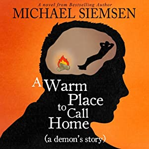 A Warm Place to Call Home: A Demon's Story | [Michael Siemsen]