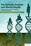 img - for The Dynamic Genome and Mental Health: The Role of Genes and Environments in Youth Development book / textbook / text book