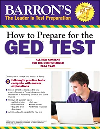 How to Prepare for the GED® Test: All New Content for the Computerized 2014 Exam (Barron's Ged (Book Only)) written by Christopher Sharpe