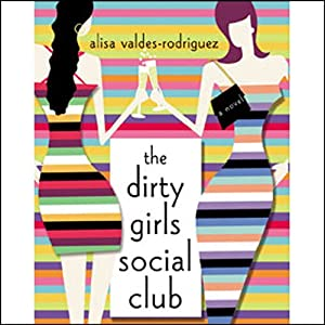 The Dirty Girls Social Club | [Alisa Valdes-Rodriguez]